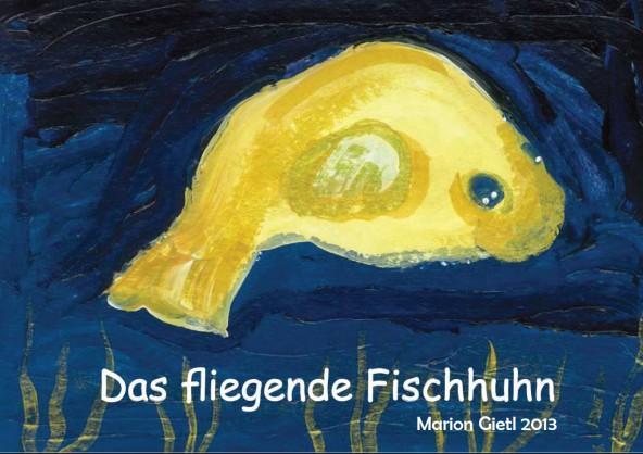 Das fliegende Fischhuhn