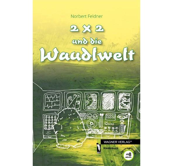 """Norbert Feldners """"2x2 und die Waudlwelt"""" ist nicht nur für Kinder ab acht Jahren spannend ..."""